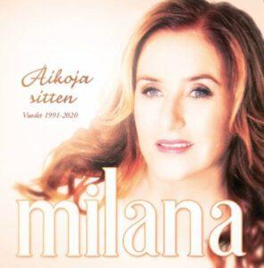 Milana Misic uusi kokoelmalevy AIKOJA SITTEN – VUODET 1991 – 2020